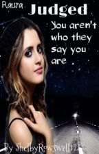 Judged: Your Not What They Say You Are by SLouiseR