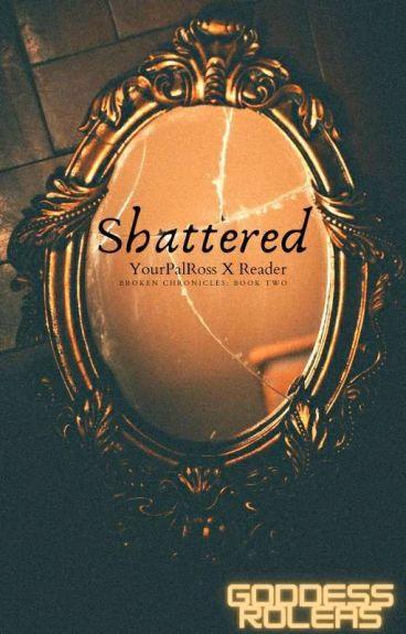 Shattered {House_Owner X Reader}