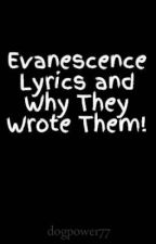Evanescence Lyrics and Why They Wrote Them! by dogpower77