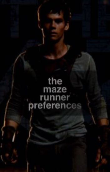 The Maze Runner • Preferences