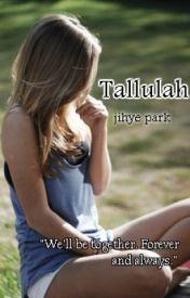 Tallulah by Grandehrauhl
