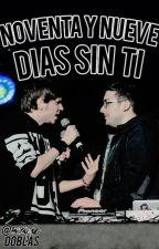 99 Dias Sin Ti ❄Rubelangel❄Adaptacion by itsmargotr
