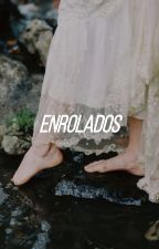 Enrolados AU! by harrydasmaconha