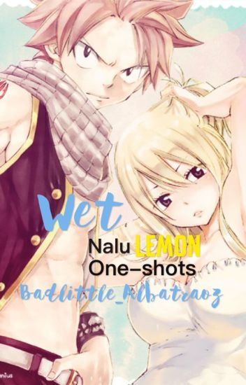 Wet •NaLu one-shots•