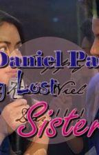 Daniel Padilla's Long Lost Sister by imaKathNielFan31