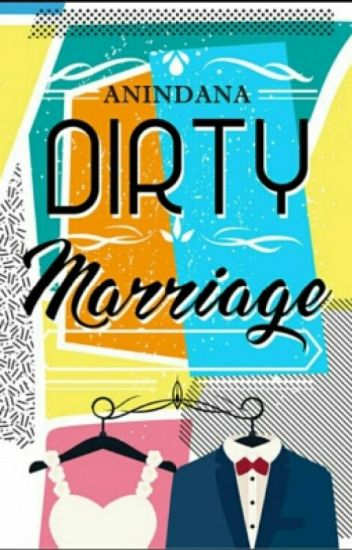Dirty Marriage [#DMS] (DITERBITKAN)