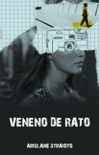 Veneno de Rato by ArislaneStraioto
