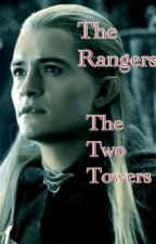 The Rangers~The Two Towers (Completed) by livinyoung13