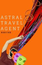 ASTRAL TRAVEL AGENT by Haditha_M