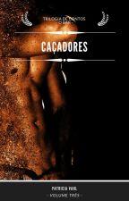 Caçadores by PatriciaVahl
