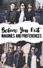 Before You Exit Imagines & Preferences ♡ by vxgueloraine