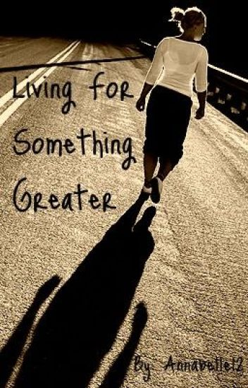 Living for Something Greater