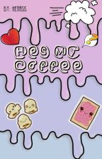 He is My Coffe by henasis
