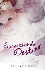 Surpresas do Destino (DEGUSTAÇÃO) by BellCunha