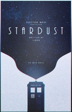 STARDUST ★ DOCTOR WHO by bottledspace