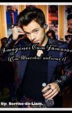 Imagines Com Famosos  by Cupcake-Curly