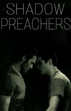 Shadow Preachers. [Sterek] by XxPrettyBrownEyesx