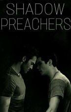 Shadow Preachers. [Sterek] by XxPrettyBrownEyesx