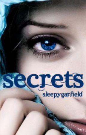 Secrets | Watty Awards Winner 2013 by SleepyGarfield
