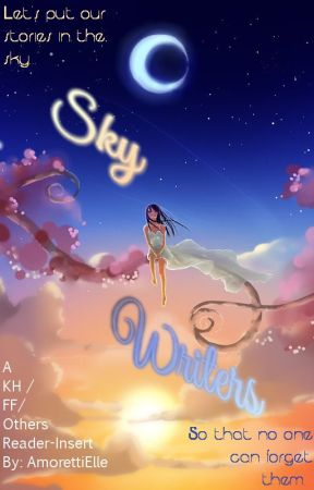 Sky Writers ( Kingdom Hearts / Final Fantasy / Others Reader Insert ) by AmorettiElle