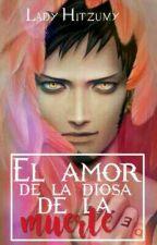 El Amor de La Diosa de la Muerte [Trafalgar Law x Tu] by Ladyhitzumy