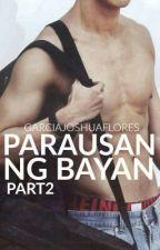 Parausan Ng Bayan: Book 2(HIATUS) by GarciaJoshuaFlores