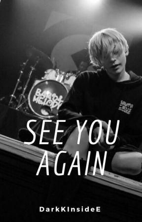 See you again {TERMINADA} [SYA #1] by DarkKInsideE