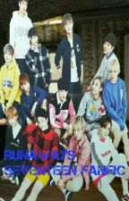 Runaways Seventeen fanfic (Jihan, Soonhoon, Minhui, Meanie, Verkwan, Chancheol) by l00-05-18l