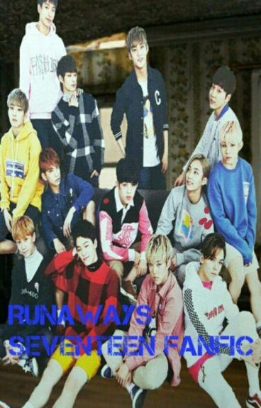 Runaways Seventeen fanfic (Jihan, Soonhoon, Minhui, Meanie, Verkwan, Chancheol)