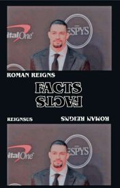 Roman Reigns ↪ Facts  by reignsolgy