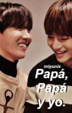 Papá, papá y yo ; V-Hope by Miyunix