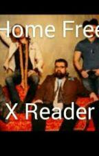Home free X Reader by gleek4eva123097