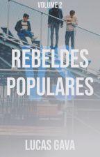 Rebeldes VS Populares(2° Temporada) by Lucas_Gava