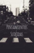 PENSAMIENTOS SUICIDAS by suicide-enid
