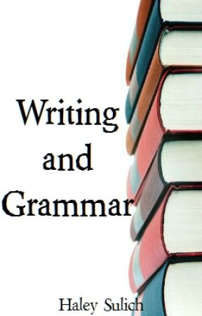 Writing and Grammar by HaleySulich
