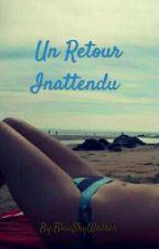 Un Retour Inattendu by BleuSky29