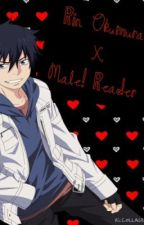 Rin Okumura x Male! Reader! by KonekoNari