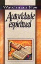 Autoridade Espiritual by PolianaFaria8