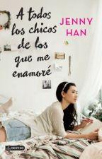 A todos los chicos de los que me enamoré- Jenny Han by BeckyEmerson