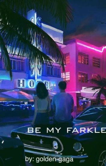 Be My Farkle [f.minkus]