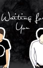 Waiting For You (Phan) by bighades