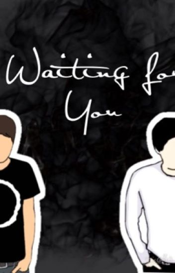 Waiting For You (Phan)