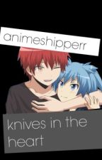 Knives in the heart { Karma x Nagisa } //Editing by sleepybrock