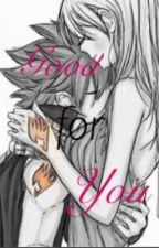 Good for you (NaLu Au) by Ham_Writes