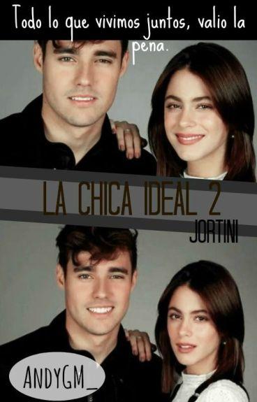 La Chica Ideal.- Jortini. [#2] [Editando]