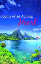 Poems of an Aching Heart by Writing_my_mind