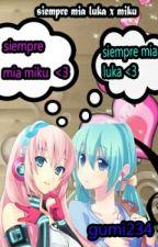 Siempre Mia (luka X Miku) by gumi234