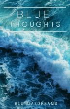 Blue Thoughts. by BlueDayDreams