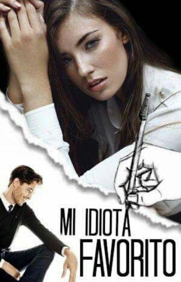Mi Idiota Favorito (Semi-Hot)
