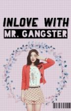 Inlove With Mr. Gangster (On Going) by OhGoddessy